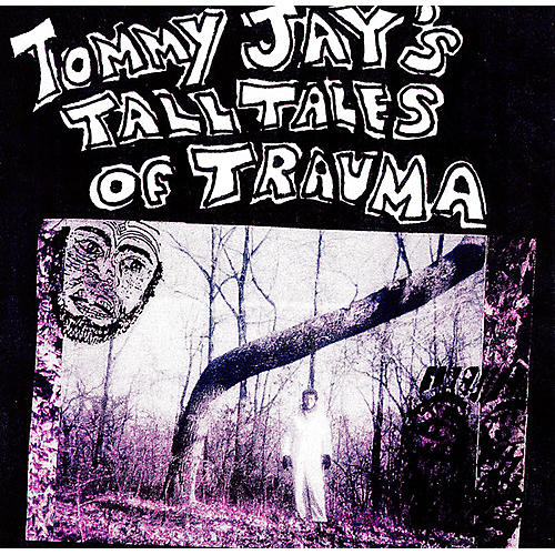 Alliance Tommy Jay - Tommy Jay's Tall Tales Of Trauma