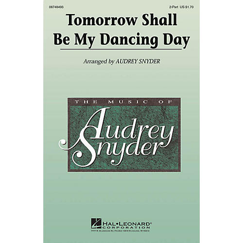 Hal Leonard Tomorrow Shall Be My Dancing Day 2-Part arranged by Audrey Snyder