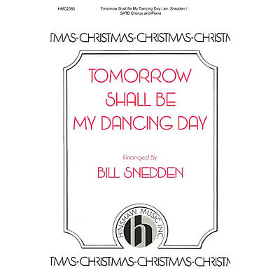 Hinshaw Music Tomorrow Shall Be My Dancing Day SATB arranged by Bill Snedden