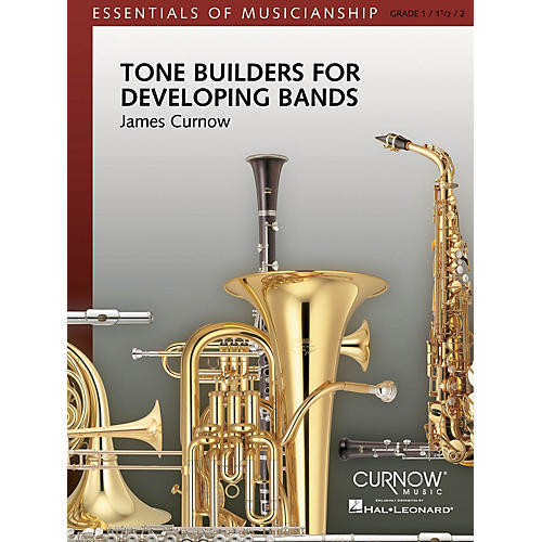 Curnow Music Tone Builders for Developing Bands (Grade 1 to 2.5 - Score Only) Concert Band Level 1-2 by James Curnow