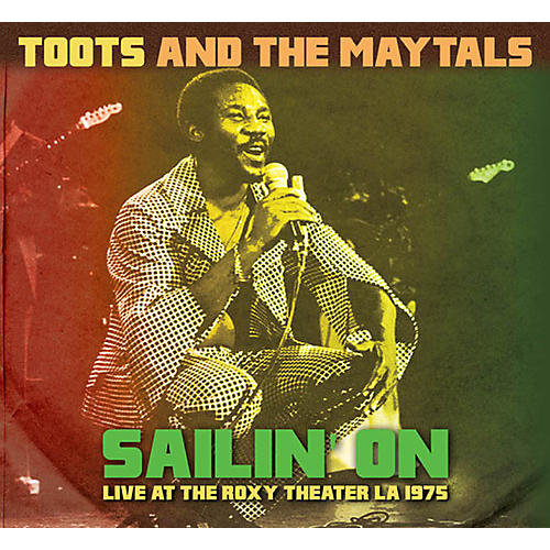 Alliance Toots & the Maytals - Sailin' On: Live at the Roxy Theater LA 1975