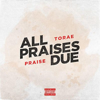 Torae & Praise - All Praises Due