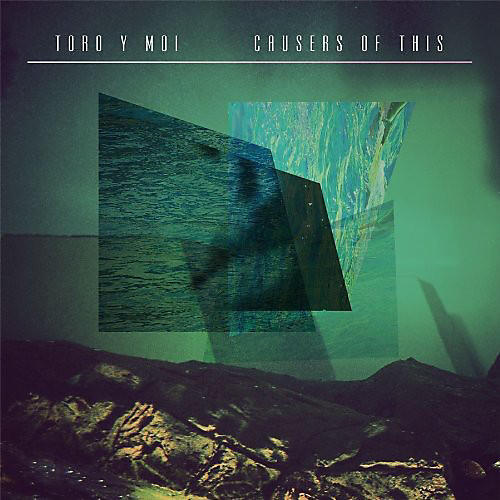 Alliance Toro y Moi - Causers of This