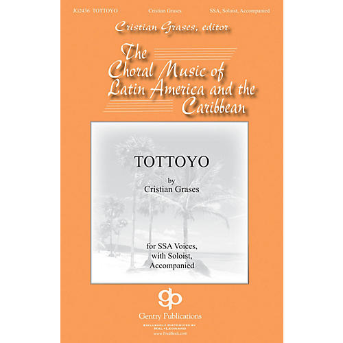 Gentry Publications Tottoyo SSAA composed by Cristian Grases