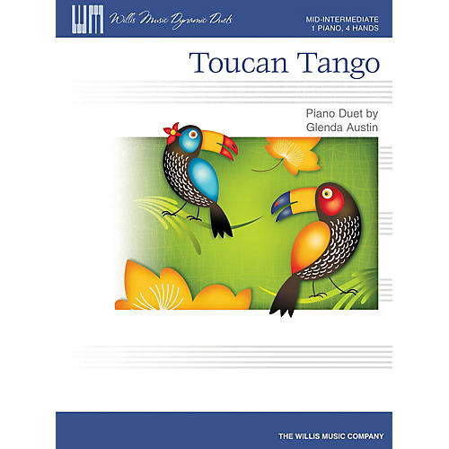 Willis Music Toucan Tango (1 Piano, 4 Hands/Mid-Inter Level) Willis Series by Glenda Austin