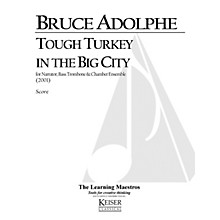 Lauren Keiser Music Publishing Tough Turkey in the Big City (for Narrator and Six Players) LKM Music Series by Bruce Adolphe