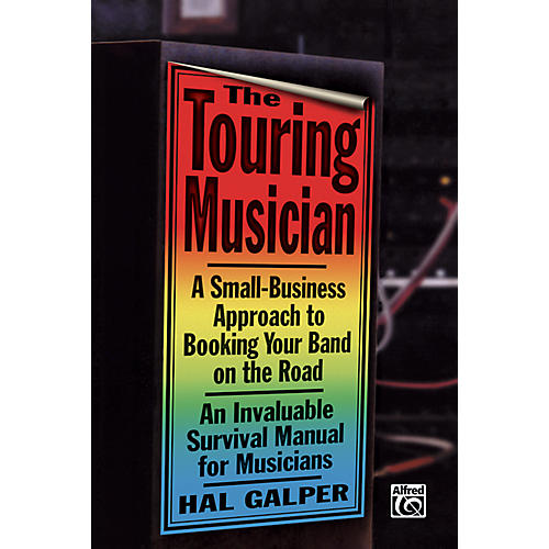 Alfred Touring Musician Booking Your Band on the Road Book