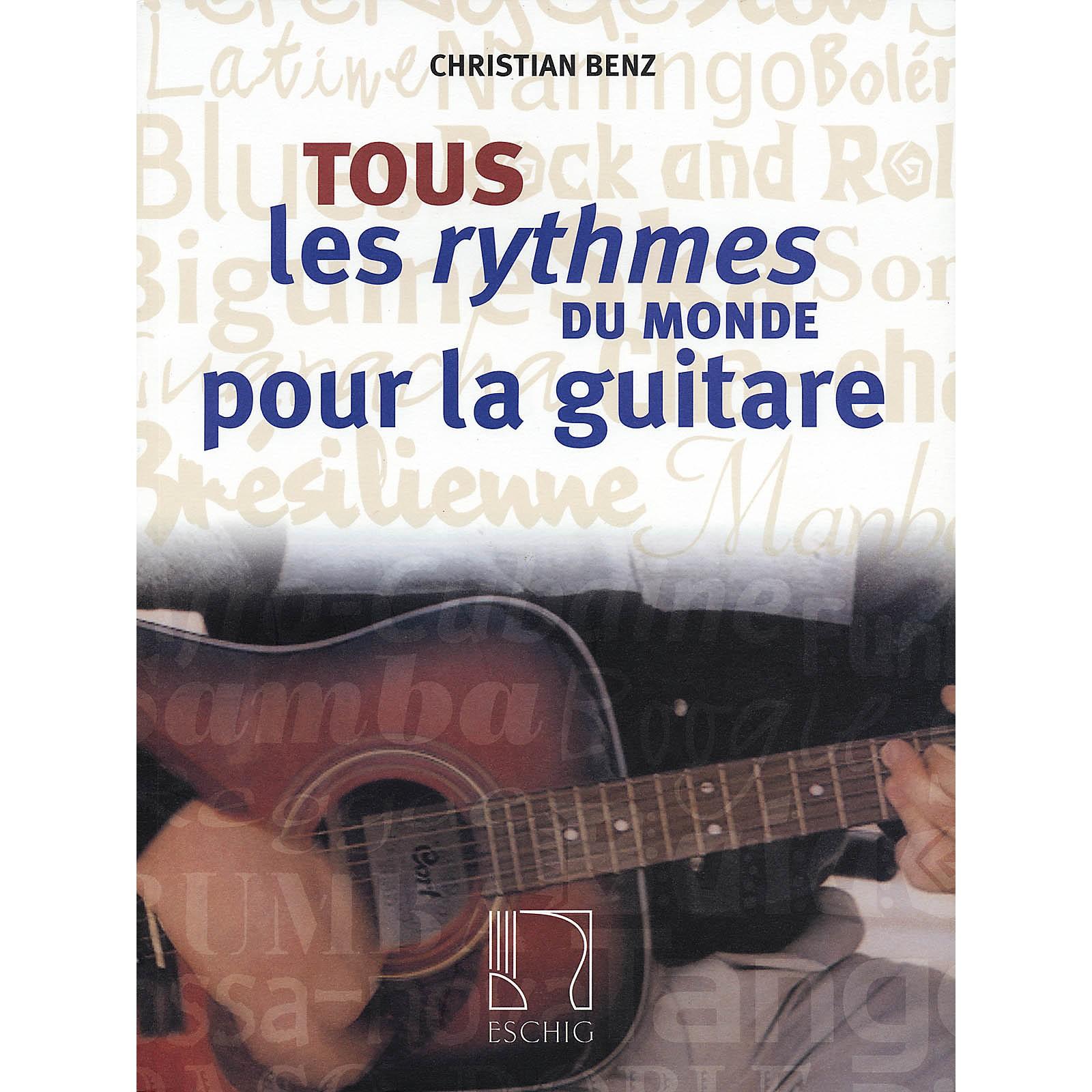 Max Eschig Tous les rythmes du monde pour la guitare Editions Durand Series Written by Christian Benz