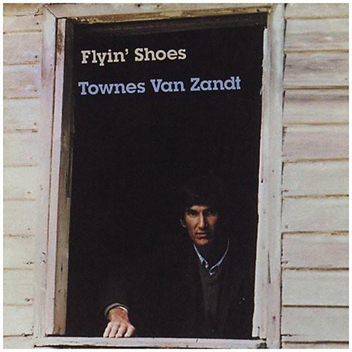 Alliance Townes Van Zandt - Flyin' Shoes