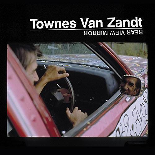 Alliance Townes Van Zandt - Rear View Mirror