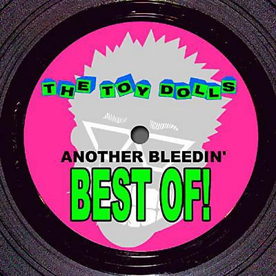 Toy Dolls - Another Bleedin Best of