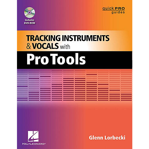 Hal Leonard Tracking Instruments And Vocals With Pro Tools - Quick Pro Guides Series Book/DVD-ROM