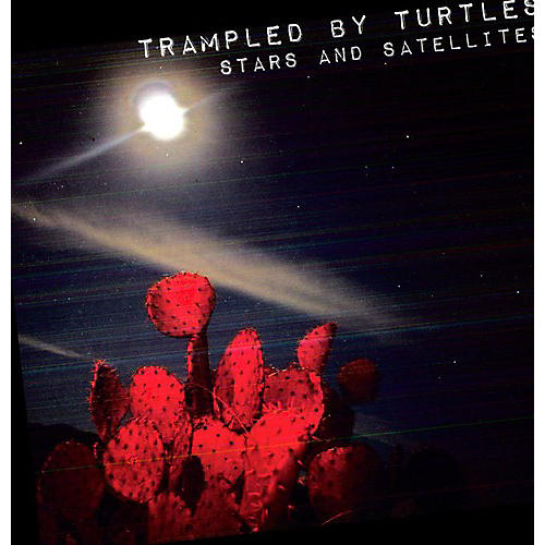 Alliance Trampled by Turtles - Stars and Satellites
