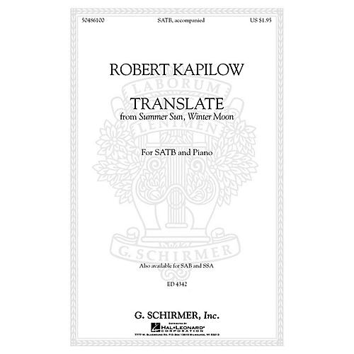 G. Schirmer Translate (from Summer Sun, Winter Moon) SAB Composed by Robert Kapilow