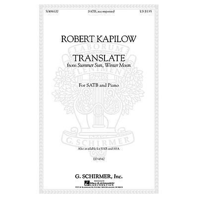 G. Schirmer Translate (from Summer Sun, Winter Moon) SSA Composed by Robert Kapilow