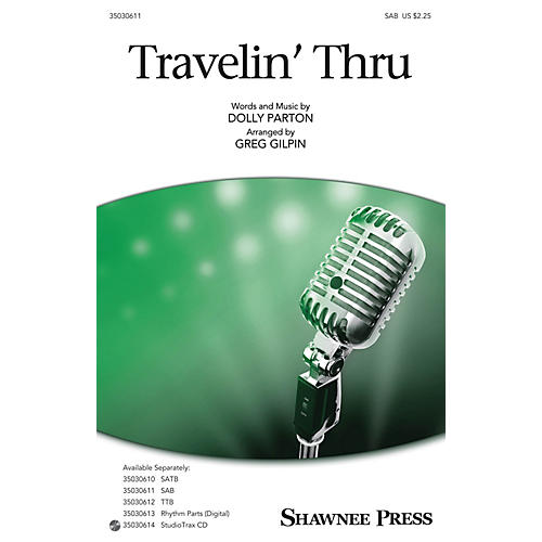 Shawnee Press Travelin' Thru SAB by Dolly Parton arranged by Greg Gilpin