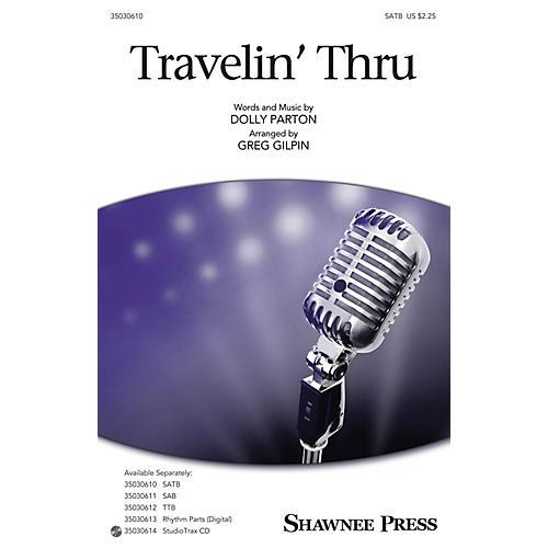 Shawnee Press Travelin' Thru SATB by Dolly Parton arranged by Greg Gilpin