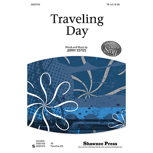 Shawnee Press Traveling Day (Together We Sing Series) TB composed by Jerry Estes
