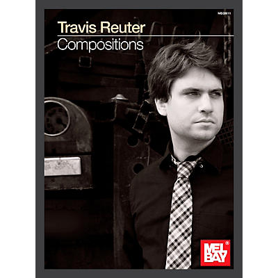 Mel Bay Travis Reuter: Compositions