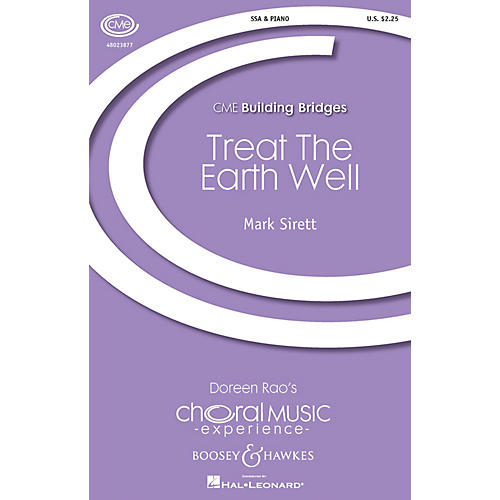 Boosey and Hawkes Treat the Earth Well (CME Building Bridges) SSA composed by Mark Sirett