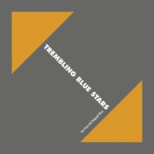 Alliance Trembling Blue Stars - Fast Trains & Telegraph Wires