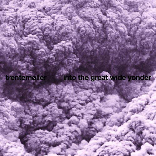 Alliance Trentem ller - Into the Great Wide Yonder