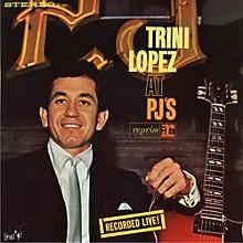 Trini Lopez - At PJ's: Recorded Live! (50th Anniversary)