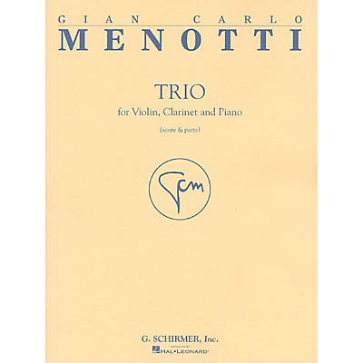 G. Schirmer Trio (Score and Parts for Violin, Clarinet and Piano) Ensemble Series Composed by Gian Carlo Menotti