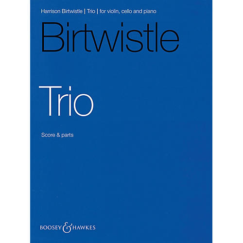 Boosey and Hawkes Trio (Violin, Cello, and Piano) Boosey & Hawkes Chamber Music Series Softcover by Harrison Birtwistle