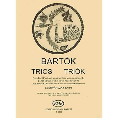 Editio Musica Budapest Trios for Three Violins EMB Series Composed by Béla Bartók Arranged by Endre Szervansky