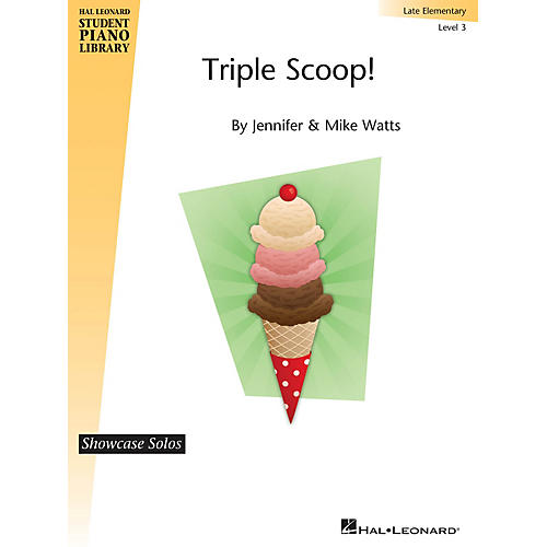 Hal Leonard Triple Scoop Piano Library Series by Jennifer Watts (Level Late Elem)