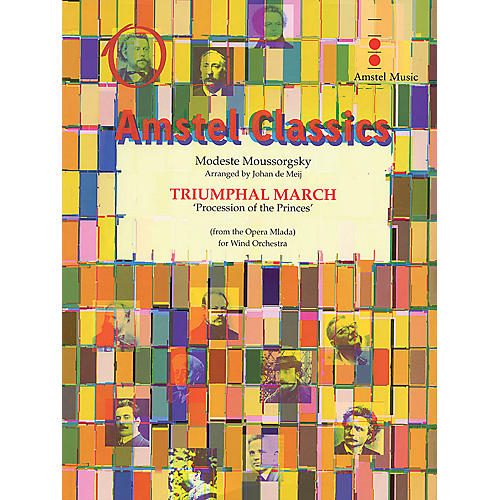Amstel Music Triumphal March from Mlada (Procession of the Princes) Concert Band Level 5 Arranged by Johan de Meij