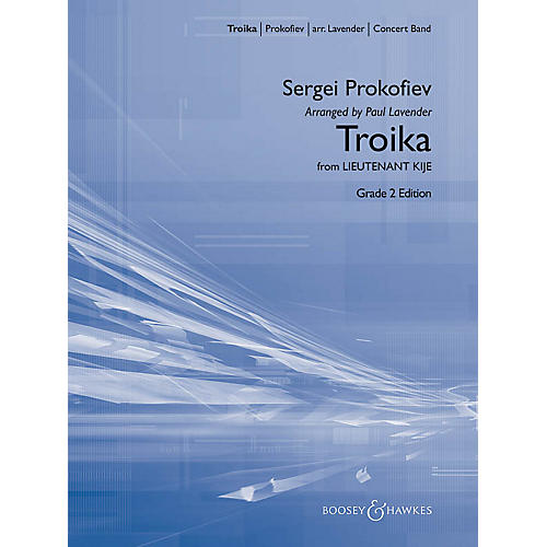 Boosey and Hawkes Troika (from Lieutenant Kijé) Concert Band Level 2.5 Composed by Sergei Prokofiev Arranged by Paul Lavender