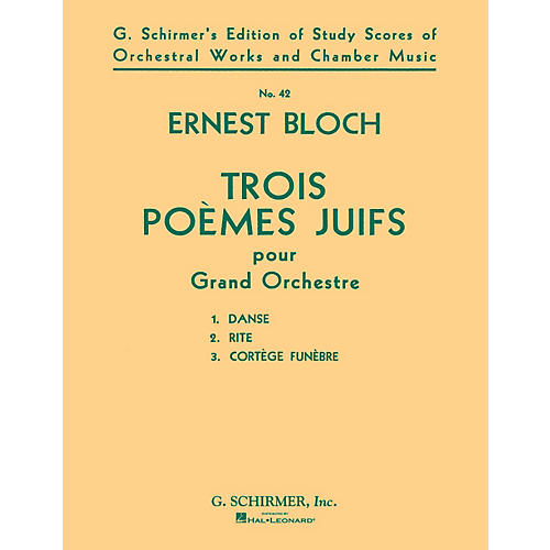 G. Schirmer Trois Poèmes Juifs (3 Jewish Poems) (Study Score No. 42) Study Score Series Composed by Ernst Bloch