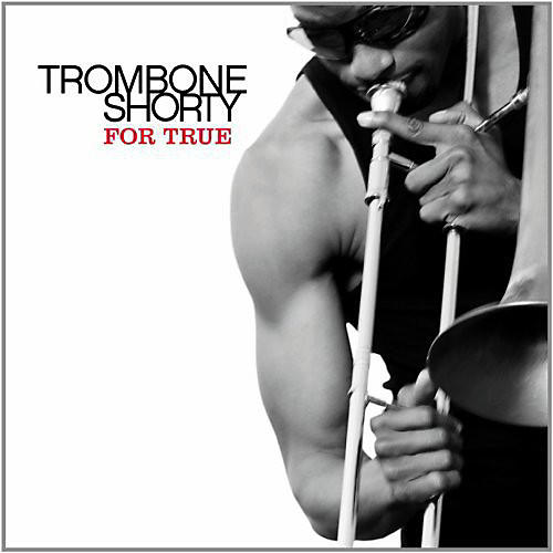 Alliance Trombone Shorty - For True