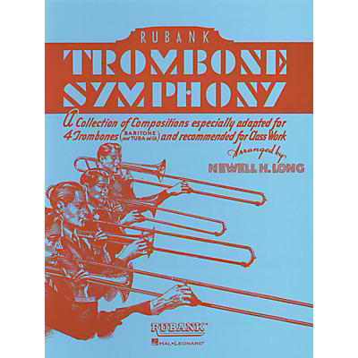 Rubank Publications Trombone Symphony (for Trombone Quartet/Ensemble) Ensemble Collection Series