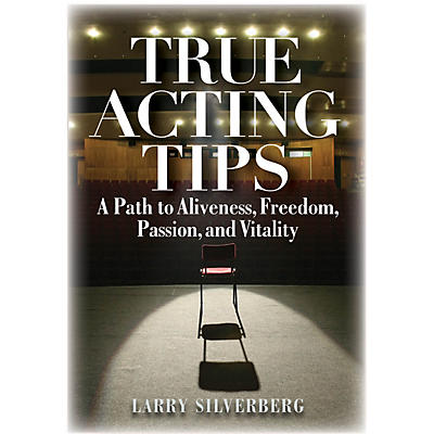 Limelight Editions True Acting Tips Applause Books Series Softcover Written by Larry Silverberg
