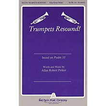 Fred Bock Music Trumpets Resound SATB composed by Allan Robert Petker