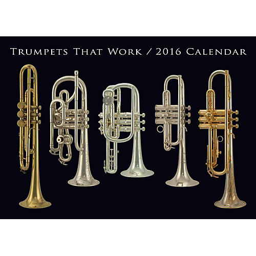 Hal Leonard Trumpets That Work 2016 Calendar