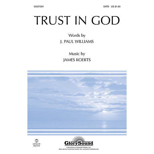 Shawnee Press Trust in God SATB composed by J. Paul Williams