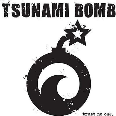 Tsunami Bomb - Trust No One