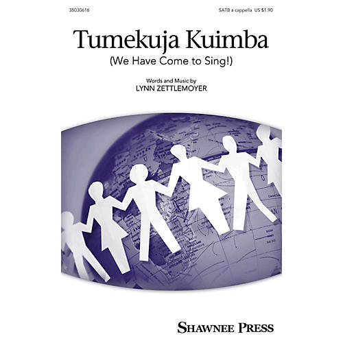 Shawnee Press Tumekuja Kuimba (We Have Come to Sing!) SATB a cappella composed by Lynn Zettlemoyer
