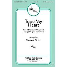 Fred Bock Music Tune My Heart SATB arranged by Glenn A. Pickett