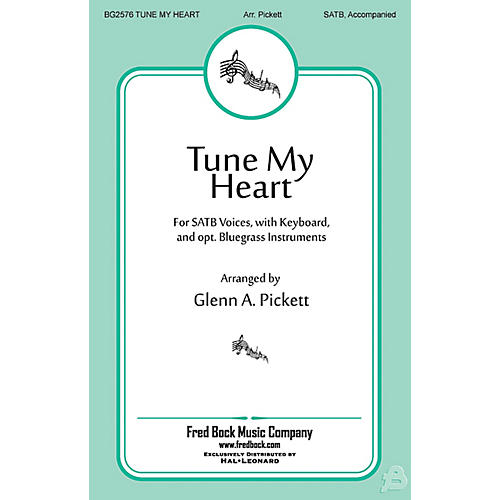 Fred Bock Music Tune My Heart SATB arranged by Glenn A. Pickett