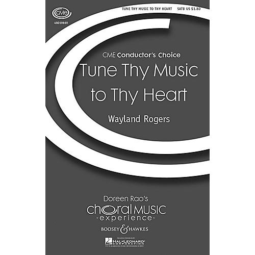 Boosey and Hawkes Tune Thy Music to Thy Heart (CME Conductor's Choice) SATB a cappella composed by Wayland Rogers