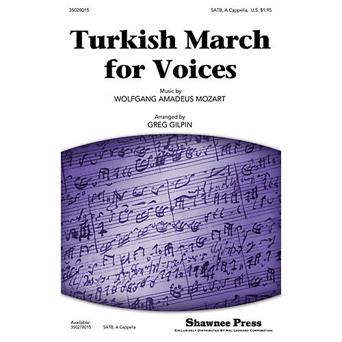 Shawnee Press Turkish March for Voices SATB a cappella arranged by Greg Gilpin