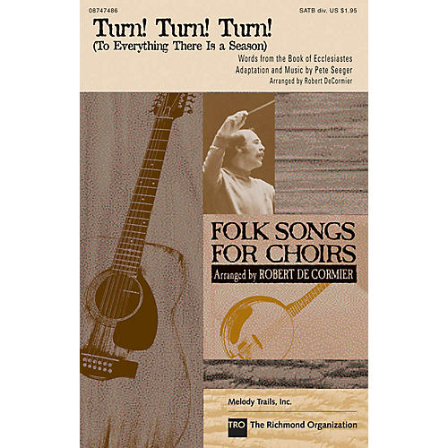 Hal Leonard Turn! Turn! Turn! (To Everything There Is a Season) SATB by The Byrds arranged by Robert DeCormier