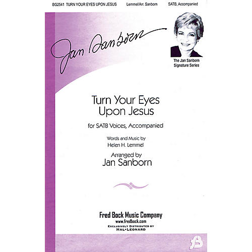 Fred Bock Music Turn Your Eyes Upon Jesus (The Jan Sanborn Signature Series) SATB arranged by Jan Sanborn