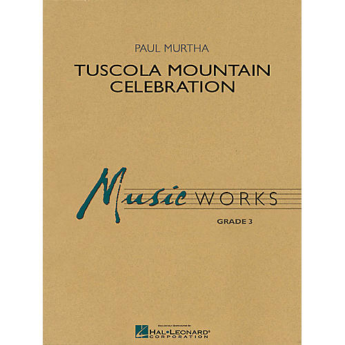 Hal Leonard Tuscola Mountain Celebration Concert Band Level 3 Composed by Paul Murtha