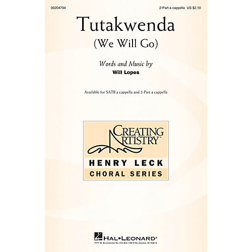 Hal Leonard Tutakwenda 2-Part a cappella composed by Will Lopes